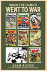 When the Comics Went to War by Adam Riches, Robert Frankland, Tim Parker (Hardback, 2009)