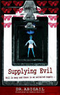 Supplying Evil by Dr Abigail (Paperback / softback, 2005)