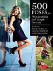 500 Poses for Full-Length Portrait Photography : A Visual Sourcebook for Digital Portrait Photographers by Michelle Perkins (2015, Paperback)