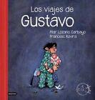 Los Viajes de Gustavo by Pilar Lozano Carbayo (Hardback, 2014)