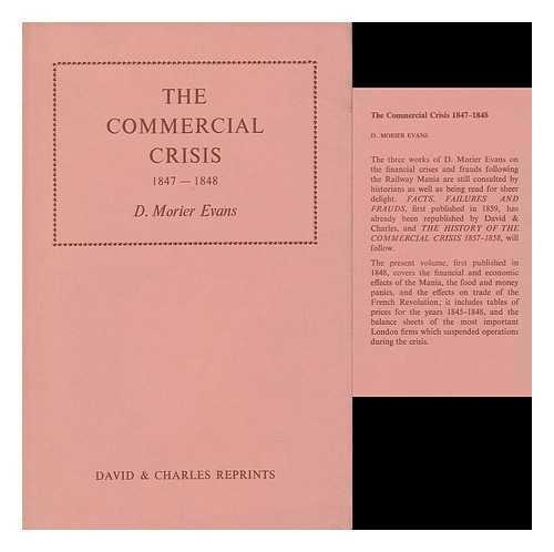 The Commercial Crisis 1847-1848; Being Facts and Figures Illustrative of the...