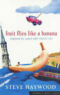 Fruit Flies Like a Banana: England by Canal and Classic Car by Steve Haywood (Paperback, 2004)