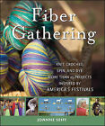 Fiber Gathering: Knit, Crochet, Spin, and Dye More Than 20 Projects Inspired by America's Festivals by Joanne Seiff (Hardback, 2009)