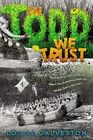 In Todd We Trust by Louise Galveston (Hardback, 2015)