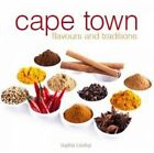 Cape Town: Flavours and Traditions by Sophia Lindop (Paperback, 2014)