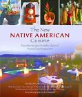 The New Native American Cuisine : Five-Star Recipes from the Chefs of Arizona's Kai Restaurant by Jack Strong, Michael O'Dowd, Marian Betancourt and Sheraton Wild Horse Pass Resort and Spa (2009, Hardcover)