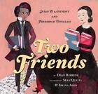 Two Friends: Susan B. Anthony and Frederick Douglass by Dean Robbins (Hardback, 2016)