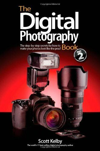 1 of 1 - The Digital Photography Book Volume 2: The Step-by... by Kelby, Scott 0321524764