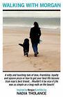 Walking with Morgan by Nadia Tholance (Paperback / softback, 2009)