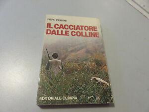 PIERO PIERONI - IL CACCIATORE DALLE COLLINE - 1978 Editoriale Olimpia