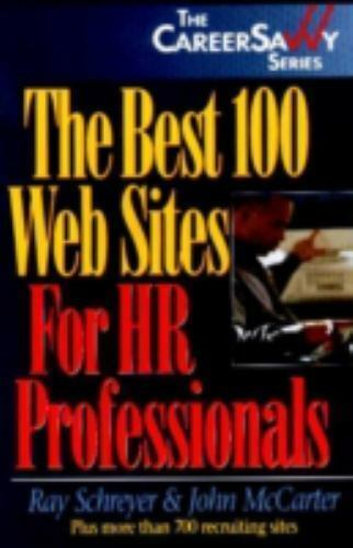 The Best 100 Web Sites for HR Professionals (Savvy Careerbuilder) by Schreyer,
