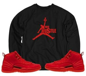the best attitude 3e617 001a9 Details about We Hustle SWEATSHIRT To Match Red Air Jordan Retro 12 BULLS  Gym Red Sneakers