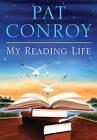 My Reading Life by Pat Conroy (Hardback)