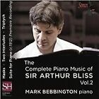 Arthur Bliss - Complete Piano Music of Sir , Vol. 2 (2015)