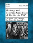 Military and Veterans Code State of California 1937 by Gale, Making of Modern Law (Paperback / softback, 2013)