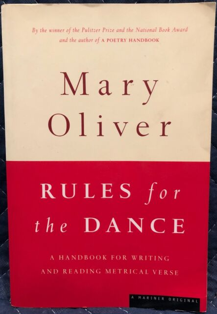 Rules for the Dance : A Handbook for Writing and Reading Metrical Verse by...