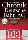 Chronik Deutsche Bahn AG von Erich Preuss (2013, Gebundene Ausgabe)