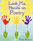 Look Ma, Hands on Poetry by Adele Steiner (Paperback / softback, 2008)