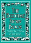 The Bedtime Story Book: Classic Tales from Childhood by Michael O'Mara Books Ltd (Hardback, 2009)