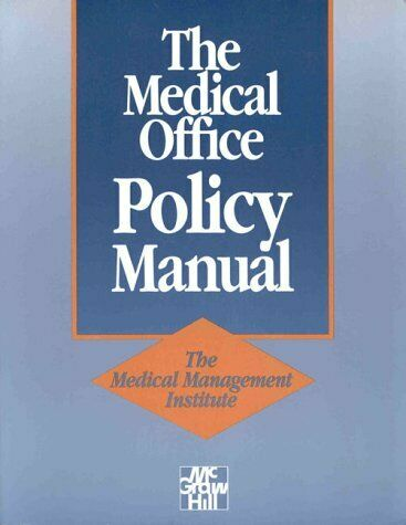 The Medical Office Policy Manual