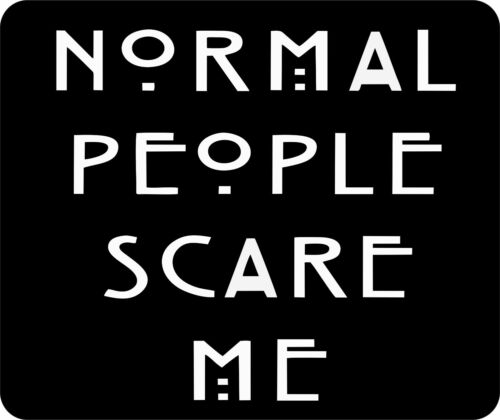 Normal people Scare me Funny Mouse Pad For Laptop Computer Gaming Mousepad mp14