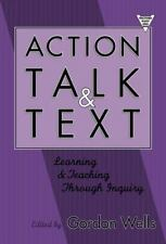 Action, Talk, and Text: Learning and Teaching Through Inquiry (Practitioner In..