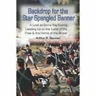 Backdrop for The Star Spangled Banner 9781434317827 by Arthur R. Bauman Book