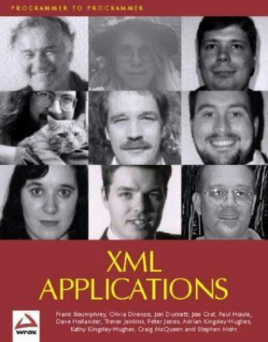 XML Applications Boumphrey, Frank, Duckett, Jon, Graf, Joe, Houle, Paul, Jenkin