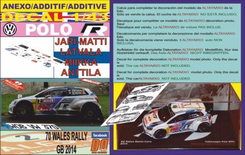 05 ANEXO DECAL 1//43 VOLKSWAGEN POLO R WRC J-M.LATVALA WALES RALL GB 2014 8th