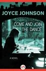 Come and Join the Dance by Joyce Johnson (Paperback / softback, 2014)