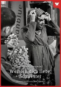 Witold-Szablowski-Weil-ich-dich-liebe-Schwester-Reportagen-aus-der-Tuerkei