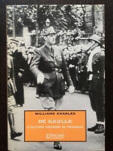De-Gaulle-L-ultimo-grande-di-Francia-William-Charles-il-Giornale