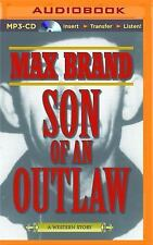 Son of an Outlaw by Max Brand (2016, MP3 CD, Unabridged)