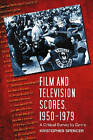 Film and Television Scores, 1950-1979: A Critical Survey by Genre by Kristopher Spencer (Paperback, 2008)