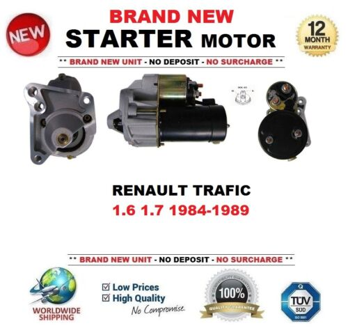 FOR RENAULT TRAFIC 1.6 1.7 1984-1989 BRAND NEW STARTER MOTOR 1.4kW 10 Teeth