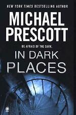 Michael Prescott - In Dark Places (2004) - Used -  (Paperback)
