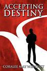 Accepting Destiny by Coralee May Whitsitt (Paperback / softback, 2008)