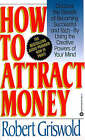 How to Attract Money by R. Griswold (Hardback, 1993)