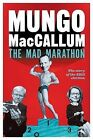 The Mad Marathon: The Story of the 2013 Election by Mungo MacCallum (Paperback, 2013)