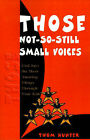 Those Not-So-Still Small Voices: God Says the Most Amazing Things Through Your Kids by Thom Hunter (Paperback / softback, 2000)