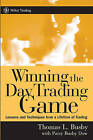 Winning the Day Trading Game: Lessons and Techniques from a Lifetime of Trading by Patsy Busby Dow, Thomas L. Busby (Hardback, 2006)