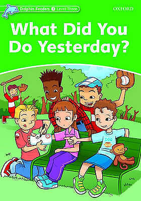 Dolphin Readers Level 3: What Did You Do Yesterday? by Martin, Jacqueline (Paper