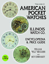 ILLINOIS BOOK American Pocket Watches Volume Two Roy Ehrhardt 2010