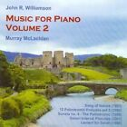 John R. Williamson: Music for Piano, Vol. 2 (CD, Jun-2009, Divine Art)