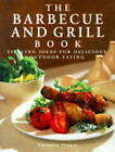 The Barbecue and Grill Book: Sizzling Ideas for Delicious Outdoor Eating by Christine France (Hardback, 1999)