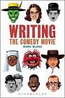Writing the Comedy Movie by Marc Blake (Hardback, 2016)