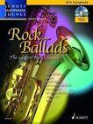 Rock Ballads: The 14 Best Rock Classics: Alto Saxophone and Piano by Dirko Juchem (Mixed media product, 2014)