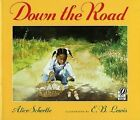 Down the Road by Alice Schertle (Paperback, 2000)