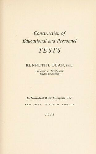 Construction of Educational and Personnel Tests by Bean, Kenneth Lamont