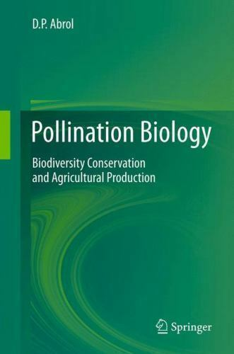 Pollination Biology. Biodiversity Conservation and Agricultural Production - Dharam P. Abrol